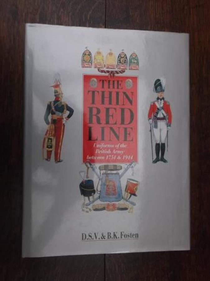 THE THIN RED LINE: UNIFORMS OF THE BRITISH ARMY 1751-1914