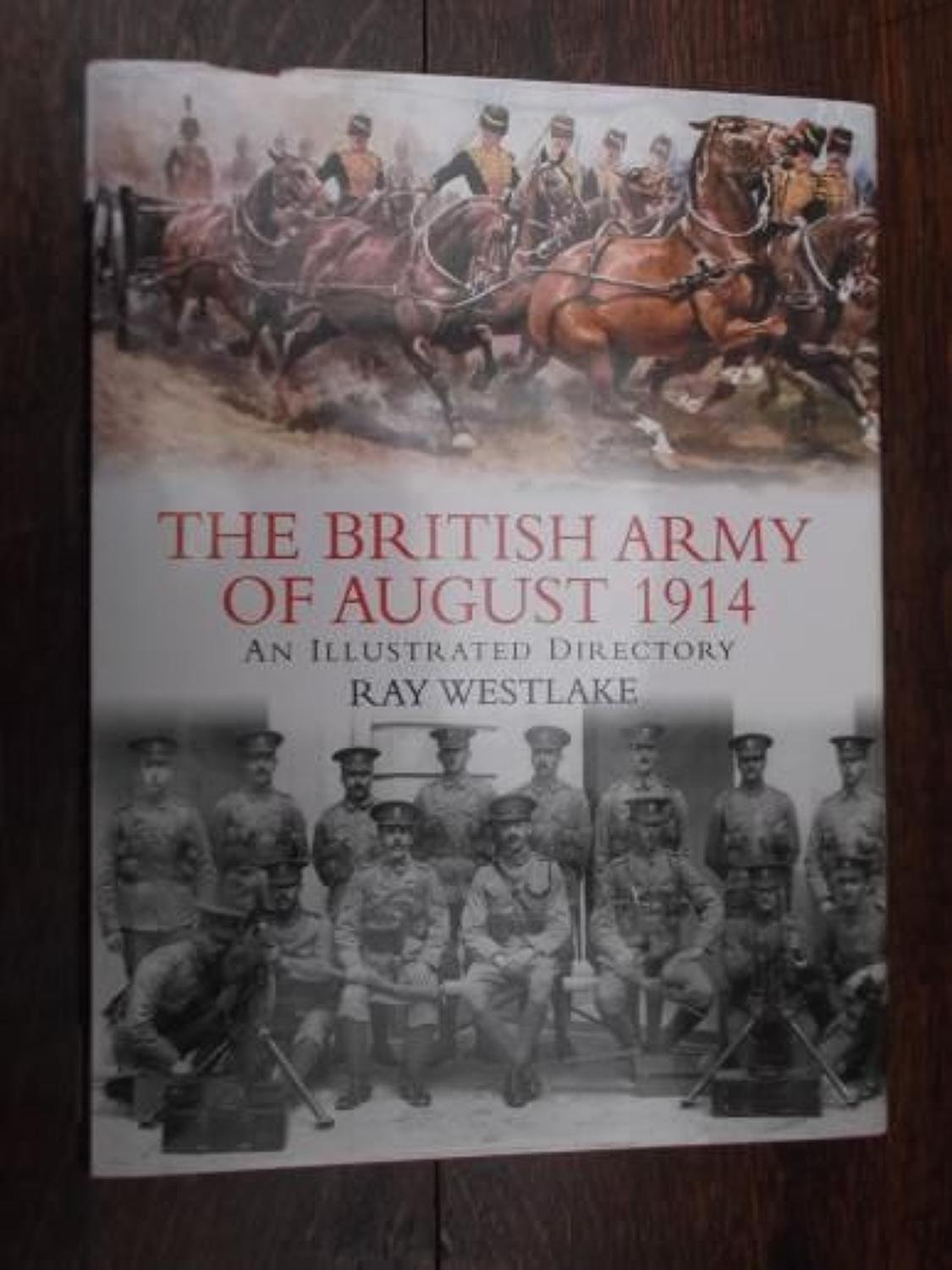 THE BRITISH ARMY OF AUGUST 1914: RAY WESTLAKE
