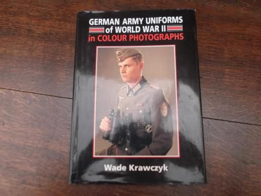 GERMAN ARMY UNIFORMS OF WORLD WAR II: WADE KRAWCZYK