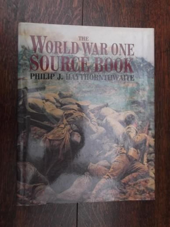 THE WORLD WAR ONE SOURCE BOOK: PHILIP HAYTHORNTHWAITE
